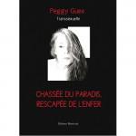 Chassée du Paradis, rescapée de l'Enfer - Peggy Guex