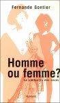 Homme ou femme ? La confusion des sexes - Fernande Gontier