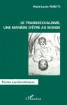 Le transsexualisme, une histoire d'être au Monde - Marie-Laure Peretti