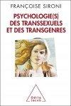 Psychologi(e)s des transsexuels et des transgenres - Françoise Sironi