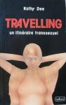 TRAVELING, Un Itinéraire Transsexuel - Kathy Dee