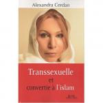 Transsexuelle et convertie à l'Islam - Alexandra Cerdan